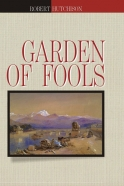 Garden of Fools by Robert Hutchison