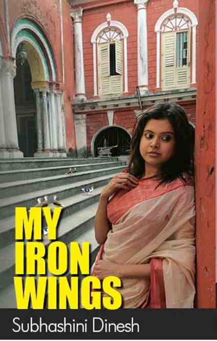 My Iron Wings by Subhashini Dinesh My Iron Wings by Subhashini Dinesh