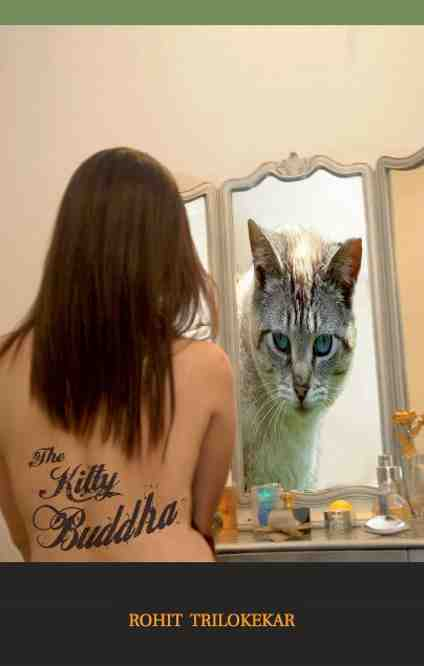 The Kitty Buddha by Rohit Trilokekar The Kitty Buddha by Rohit Trilokekar